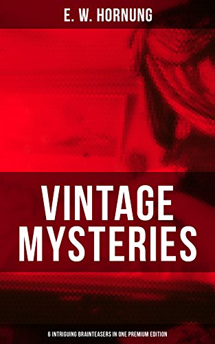 Vintage Mysteries – 6 Intriguing Brainteasers in One Premium Edition: The Shadow of the Rope, The Camera Fiend, Dead Men Tell No Tales, Witching Hill, Stingaree (English Edition)