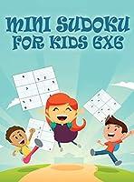 Mini Sudoku For Kids 6x6: 6x6 Puzzle Grid - Introduce Children to Sudoku and Grow Logic Skills - Sudoku Books for Kids Fun Activity Book