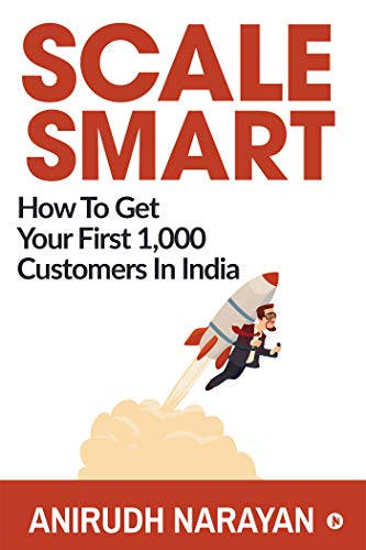Scale Smart : How to Get Your First 1,000 Customers In India