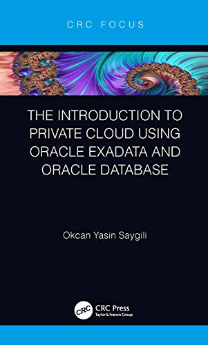 The Introduction to Private Cloud using Oracle Exadata and Oracle Database (English Edition)