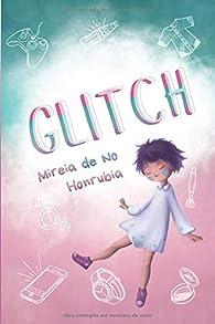 Glitch par Mireia de No Honrubia