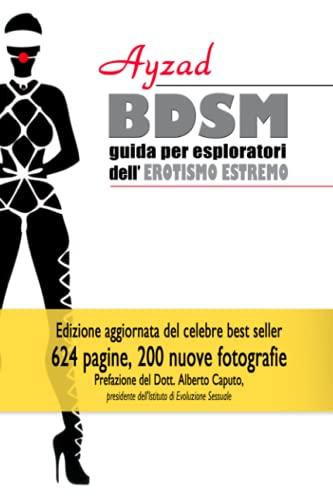 BDSM: Guida per esploratori dellerotismo estremo (V edizione) (Italian Edition)