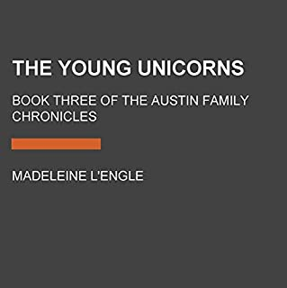 The Young Unicorns: Book Three of the Austin Family Chronicles cover art