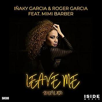 Leave Me (Soulful Mix)