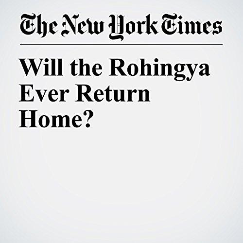 Will the Rohingya Ever Return Home? copertina