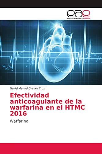Efectividad anticoagulante de la warfarina en el HTMC 2016