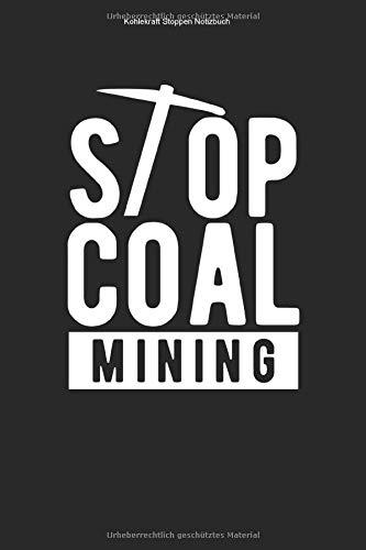 Kohlekraft Stoppen Notizbuch: 100 Seiten | Kariert | Umweltschutz Gegner Schaufel Sauber Grube Grüne Energie Erderwärmung Natur Team Bergwerk Umwelt Mine Kohlekraftwerk Geschenk Braunkohle Klimawandel