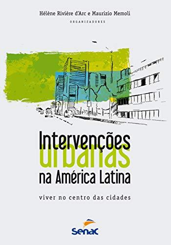 Intervenções urbanas na America Latina: Viver nos centro das cidades