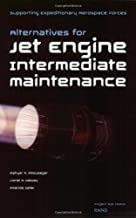 Supporting Expeditionary Aerospace Forces: Alternative Options for Jet Engine Intermediate Maintenance