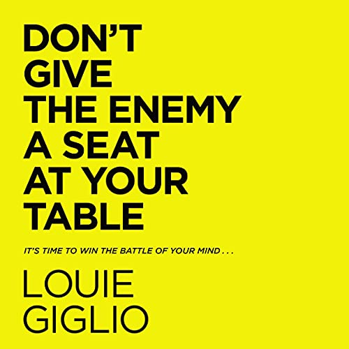 Don't Give the Enemy a Seat at Your Table Audiobook By Louie Giglio cover art