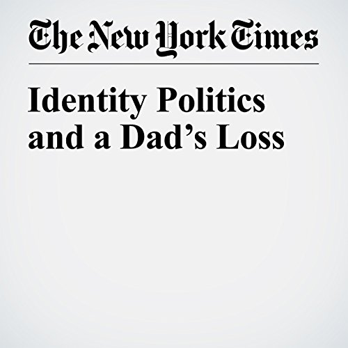 Identity Politics and a Dad's Loss audiobook cover art