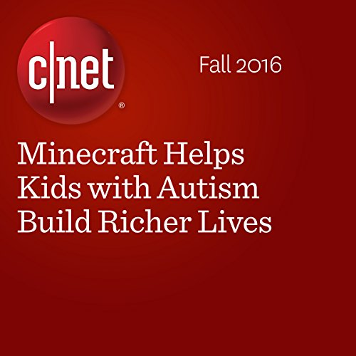 Minecraft Helps Kids with Autism Build Richer Lives audiobook cover art