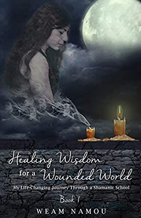 Healing Wisdom for a Wounded World