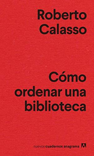 Cómo ordenar una biblioteca (Nuevos Cuadernos Anagrama nº