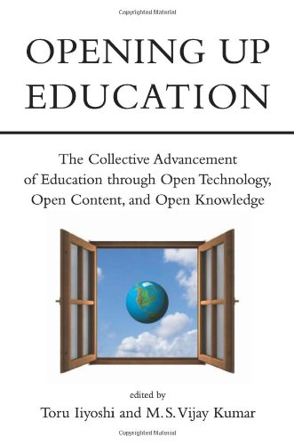 Opening Up Education The Collective Advancement Of Education Through Open Technology Open Content And Open