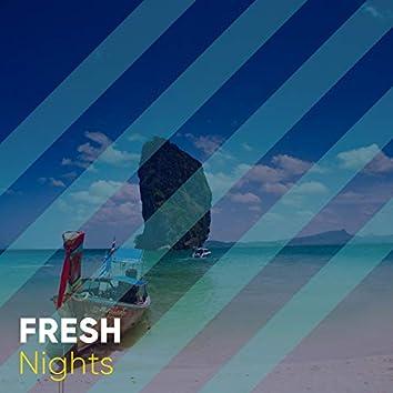 # Fresh Nights