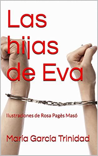 Las hijas de Eva: Ilustraciones de Rosa Pagès Masó