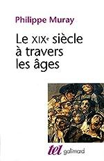 Le XIXe siècle à travers les âges de Philippe Muray