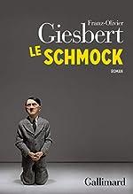 Le schmock de Franz-Olivier Giesbert