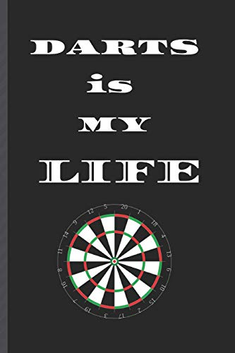 DARTS is MY LIFE: Journal/Notebook/Diary