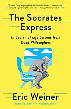 The Socrates Express  In Search of Life Lessons from Dead Philosophers