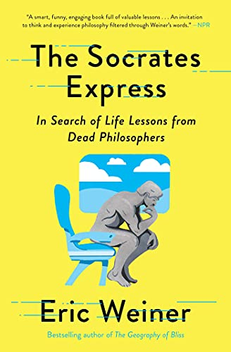 Compare Textbook Prices for The Socrates Express: In Search of Life Lessons from Dead Philosophers  ISBN 9781501129025 by Weiner, Eric