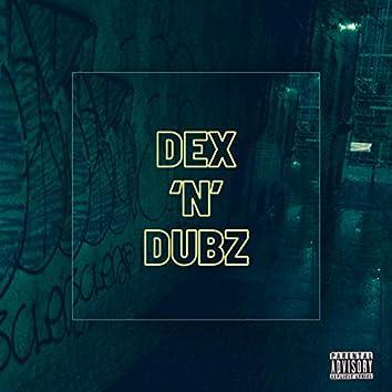 Dex N Dubz