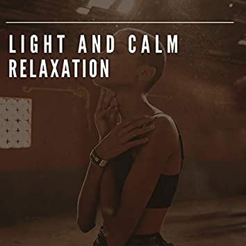 Light and Calm Relaxation, Vol. 1