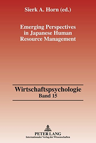 Emerging Perspectives in Japanese Human Resource Management (Wirtschaftspsychologie, Band 15)