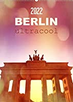 BERLIN ultracool (Wandkalender 2022 DIN A2 hoch): Froehliche bunte City Hotspots (Monatskalender, 14 Seiten )