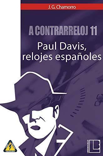 A contrarreloj 11: Paul Davis, relojes españoles