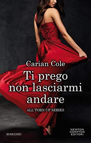 Ti prego non lasciarmi andare (Italian Edition)