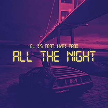 All the Night (feat. Hyat Prod)