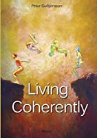 Living Coherently