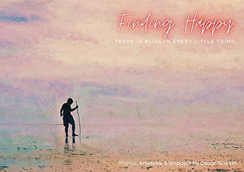 Buscando a Felicidad: HAY FELICIDAD EN CADA PEQUEÑA COSA (English Edition)
