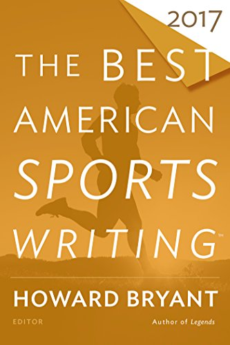 The Best American Sports Writing 2017 (The Best American Series )