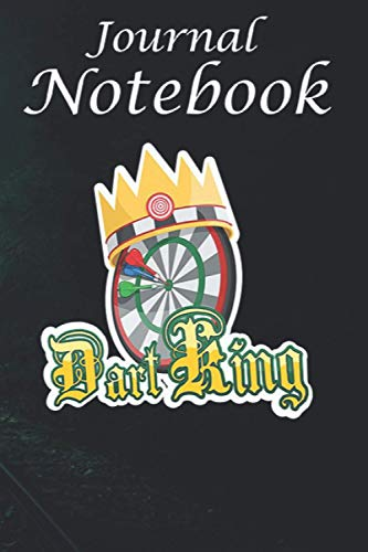 Journal Notebook: Dart King - Darts Dartboard Bullseye Flights Feather 6'' x 9'' with 100 Pages, Soft Cover, Matte Finish; perfect for writing, note taking, doodling, and more!