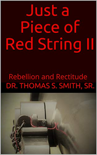 Just a Piece of Red String II: Rebellion and Rectitude (English Edition)