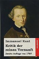 Kritik Der Reinen Vernunft: Zweite Auflage Von 1787