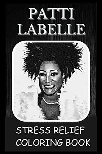 Stress Relief Coloring Book: Colouring Patti Labelle
