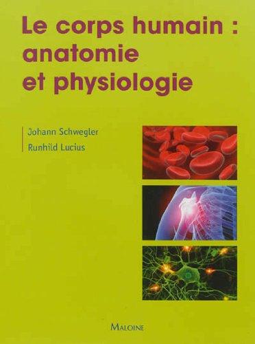 Le corps humain : Bases anatomique et physiologique