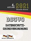 DSGVO – Datenschutz-Grundverordnung: (Aktuelle Gesetze 2021)
