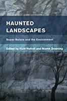 Haunted Landscapes (Place, Memory, Affect)