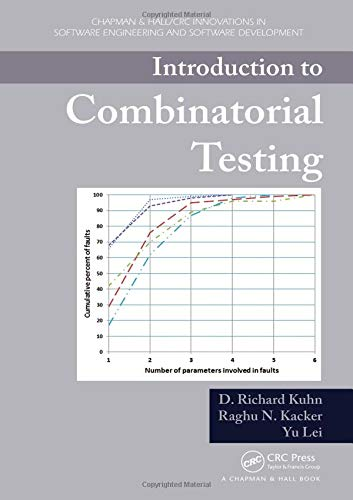 Compare Textbook Prices for Introduction to Combinatorial Testing Chapman & Hall/CRC Innovations in Software Engineering and Software Development Series 1 Edition ISBN 9781466552296 by Kuhn, D. Richard,Kacker, Raghu N.,Lei, Yu