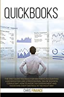 Quickbooks: The 3 easy steps guide you need for mastering accounting & bookkeeping like a professional online business consultant, how to avoid tax overpayment and overcome every obstacle in the best way.