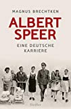 Albert Speer: Eine deutsche Karriere - Magnus Brechtken