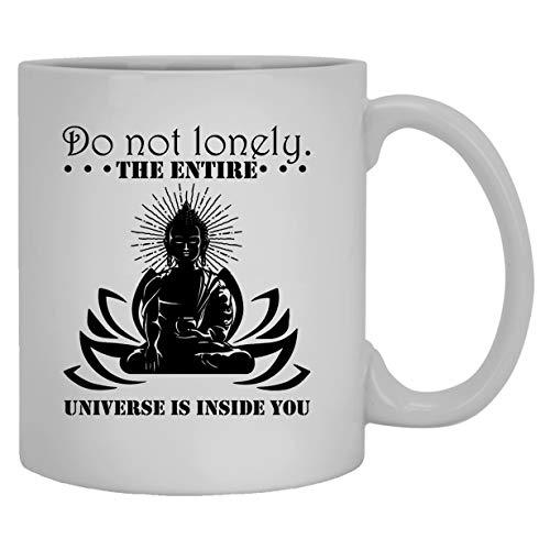 N\A Buddha White Tassen - Das gesamte Universum ist in Ihnen Keramik Kaffeetasse