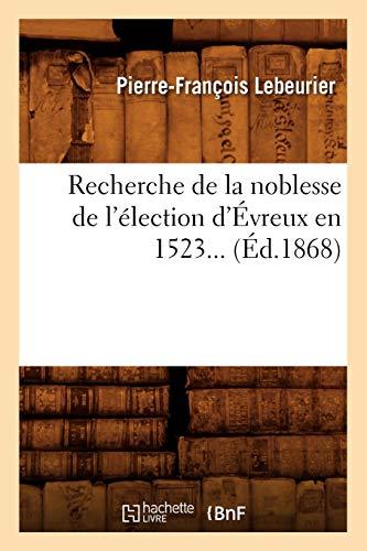 Recherche de la noblesse de l'élection d'Évreux en 1523 (Éd.1868)