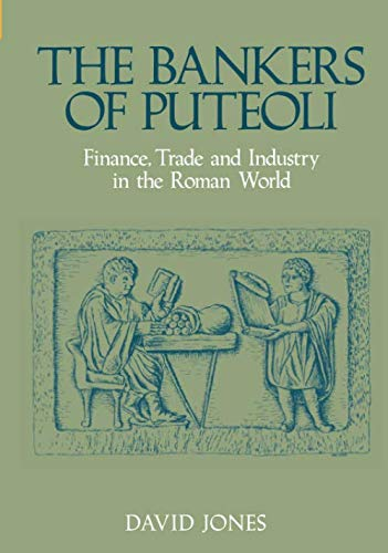 The Bankers of Puteoli: Finance, Trade and Industry in the Roman World