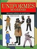 Uniformes modernes - 300 tenues militaires du monde entier